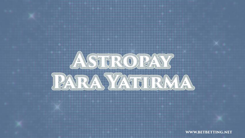astropay para yatirma