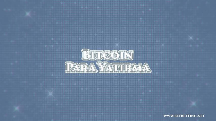 Bitcoin Para Yatırma