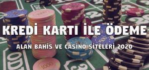 Kredi Kartı ile Ödeme Alan Bahis ve Casino Siteleri 2020
