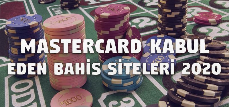 Mastercard Kabul Eden Bahis Siteleri 2020